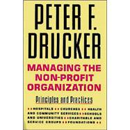 Managing the Non-Profit Organization : Principles and Practices
