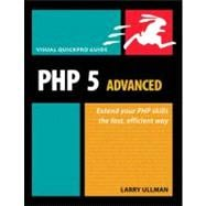 PHP 5 Advanced : Visual Quickpro Guide