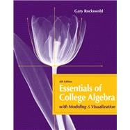 Essentials of College Algebra with Modeling and Visualization plus MyMathLab/MyStatLab Student Access Code Card