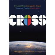 Cross Unrivaled Christ, Unstoppable Gospel, Unreached Peoples, Unending Joy