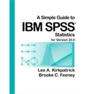 A Simple Guide to IBM SPSS: For Version 20.0