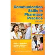 Communication Skills in Pharmacy Practice A Practical Guide for Students and Practitioners