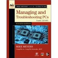 Mike Meyers' CompTIA A+ Guide to Managing and Troubleshooting Hardware, Fourth Edition (Exam 220-801)