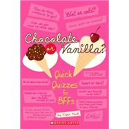 Chocolate Or Vanilla? Quick Quizzes for BFFs