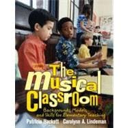 Musical Classroom, The: Backgrounds, Models, and Skills for Elementary Teaching