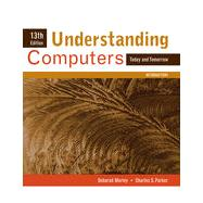 Understanding Computers: Today and Tomorrow, Introductory, 13th Edition