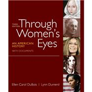 Through Women's Eyes, Combined Volume : An American History with Documents