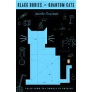 Black Bodies and Quantum Cats : Tales from the Annals of Physics
