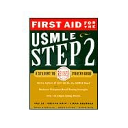 First Aid for the USMLE Step 2 : A Student to Student Guide