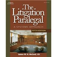 The Litigation Paralegal A Systems Approach, 5E