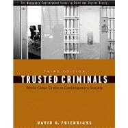 Trusted Criminals : White Collar Crime in Contemporary Society