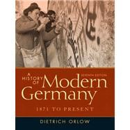 A History of Modern Germany 1871 to Present Plus MySearchLab with eText -- Access Card Package