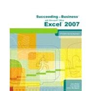 Succeeding in Business with Microsoft Office Excel 2007 : A Problem-Solving Approach