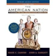 American Nation, The: A History of the United States Since 1865, Volume II, Primary Source Edition (Book Alone)