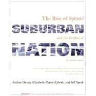 Suburban Nation The Rise of Sprawl and the Decline of the American Dream