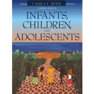 Infants, Children, and Adolescents (with Interactive Companion Website)