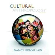 Cultural Anthropology Plus NEW MyAnthroLab with Pearson eText -- Access Card Package