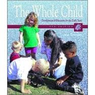 Whole Child, The: Developmental Education for the Early Years