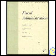 Fiscal Administration : Analysis and Applications for the Public Sector