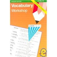 Vocabulary Workshop : Level B, Student Text, Enhanced Edition