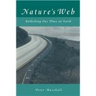 Nature's Web: Rethinking Our Place on Earth: Rethinking Our Place on Earth 9781138166080R