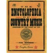 The Encyclopedia of Country Music The Ultimate Guide to the Music