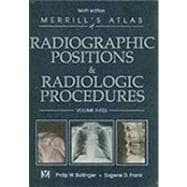Merrill's Atlas of Radiographic Positions & Radiologic Procedures; Volume 3