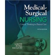 Medical-Surgical Nursing Critical Thinking in Patient Care Plus NEW MyNursingLab with Pearson eText (24-month access) -- Access Card Package
