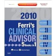 Ferri's Clinical Advisor 2010: 5 Books in 1, Expert Consult - Online and Print