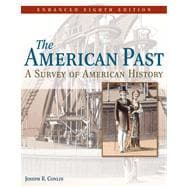The American Past A Survey of American History, Enhanced Edition