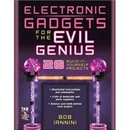 Electronic Gadgets for the Evil Genius : 21 Build-It-Yourself Projects
