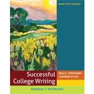 Successful College Writing Brief : Skills - Strategies - Learning Styles