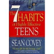 7 Habits of Highly Effective Teens : The Ultimate Teenage Success Guide