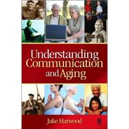 Understanding Communication and Aging : Developing Knowledge and Awareness