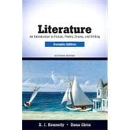 Literature : An Introduction to Fiction, Poetry, Drama, and Writing, Portable Edition
