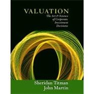 Valuation : The Art and Science of Corporate Investment Decisions