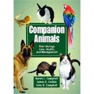 Companion Animals : Their Biology, Care, Health, and Management