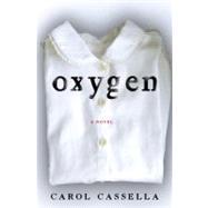 Oxygen : A Novel
