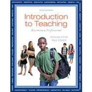 Introduction to Teaching Becoming a Professional with Video-Enhanced Pearson eText -- Access Card Package
