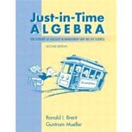 Just-In-Time Algebra for Students of Calculus in the Management and Life Sciences