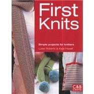 First Knits Simple Projects for Knitters