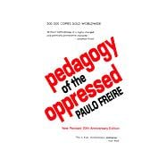 Pedagogy of the Oppressed : 20th Anniversary Edition