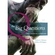 The Big Questions: A Short Introduction to Philosophy, 8th Edition