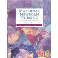 Maternal Newborn Nursing: A Family-Centered Approach