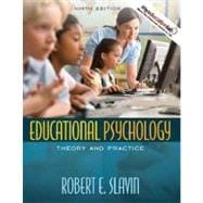 Educational Psychology: Theory and Practice (with MyEducationLab)