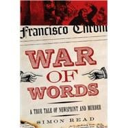 War of Words A True Tale of Newsprint and Murder