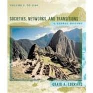 Societies, Networks, and Transitions Volume I: A Global History