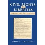 Civil Rights and Liberties: Toward the Twenty-First Century