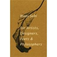 Wabi-Sabi for Artists, Designers, Poets and Philosophers