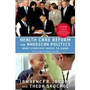 Health Care Reform and American Politics What Everyone Needs to Know�, Revised and Updated Edition